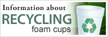 Information about recycling foam cups button